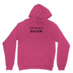 you had me at bacon funny Unisex Hoodie | Artistshot