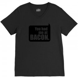 you had me at bacon V-Neck Tee | Artistshot
