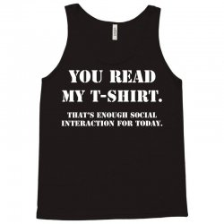 you read my t shirt (that's enough social interaction for today) Tank Top | Artistshot