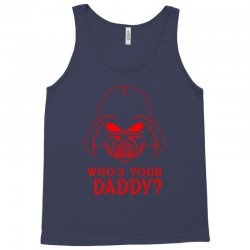 whos you daddy darth vader Tank Top | Artistshot