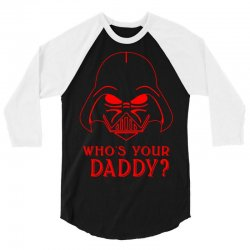 whos you daddy darth vader 3/4 Sleeve Shirt | Artistshot
