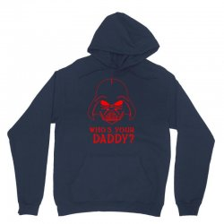whos you daddy darth vader Unisex Hoodie | Artistshot