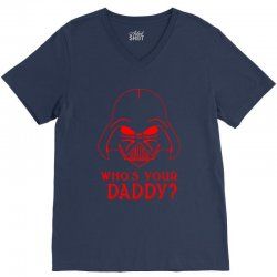 whos you daddy darth vader V-Neck Tee | Artistshot