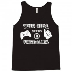 this girl needs a controller Tank Top   Artistshot