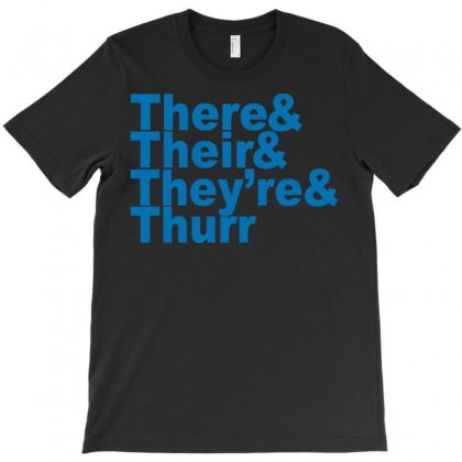 There & Their & They're & Thurr T-shirt Designed By Permatasarisekar