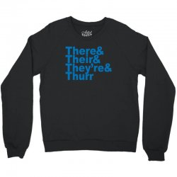 there & their & they're & thurr Crewneck Sweatshirt | Artistshot