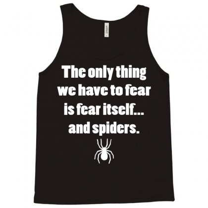 The Only Thing We Have To Fear Is Fear Itself.. Tank Top Designed By Permatasarisekar