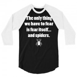 the only thing we have to fear is fear itself.. 3/4 Sleeve Shirt | Artistshot