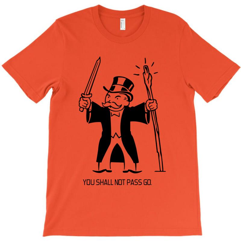 You Shall Not Pass Go T-shirt | Artistshot