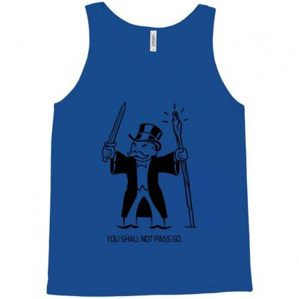 You Shall Not Pass Go Tank Top Designed By Permatasarisekar