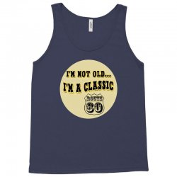 im a classic 60th birthday gifts Tank Top | Artistshot