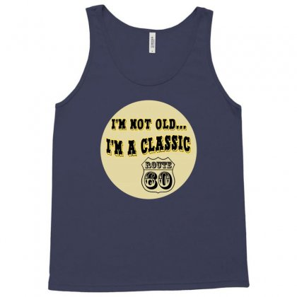 Im A Classic 60th Birthday Gifts Tank Top Designed By Permatasarisekar