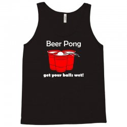 beer pong get your balls wet t shirt funny drinking game tee college h Tank Top | Artistshot