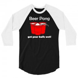 beer pong get your balls wet t shirt funny drinking game tee college h 3/4 Sleeve Shirt | Artistshot