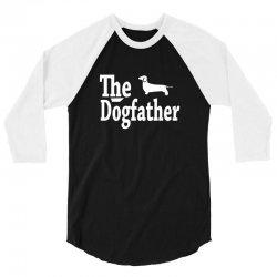 the dogfather dachshund 3/4 Sleeve Shirt   Artistshot