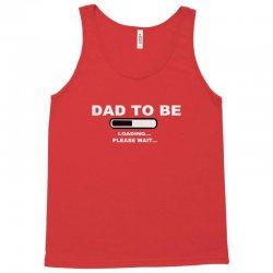 dad to be loading please wai Tank Top | Artistshot