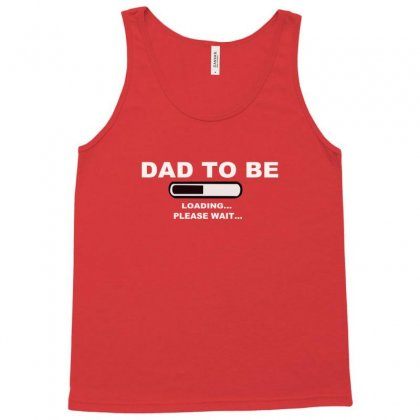 Dad To Be Loading Please Wai Tank Top Designed By Permatasarisekar