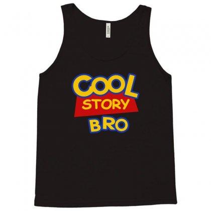 Cool Story Bro Tank Top Designed By Permatasarisekar