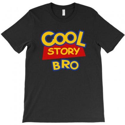Cool Story Bro T-shirt Designed By Permatasarisekar