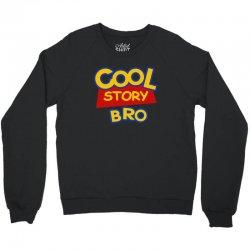 cool story bro Crewneck Sweatshirt | Artistshot