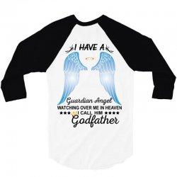 My Godfather Is My Guardian Angel 3/4 Sleeve Shirt | Artistshot