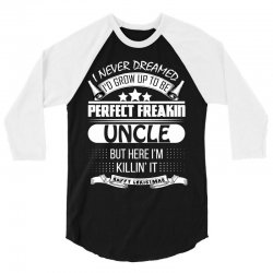 I never dreamed Uncle 3/4 Sleeve Shirt | Artistshot