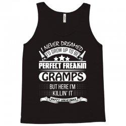 I never dreamed Gramps Tank Top   Artistshot