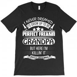 I never dreamed Grandpa T-Shirt | Artistshot