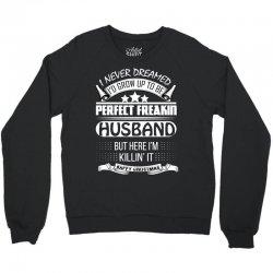 I never dreamed husband Crewneck Sweatshirt | Artistshot