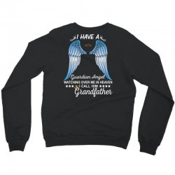 My Grandfather Is My Guardian Angel Crewneck Sweatshirt | Artistshot