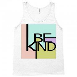 be kind Tank Top   Artistshot