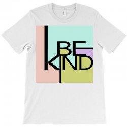 be kind T-Shirt   Artistshot