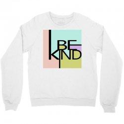 be kind Crewneck Sweatshirt   Artistshot