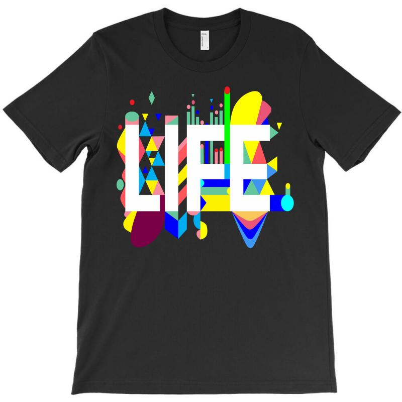 Life T-shirt   Artistshot