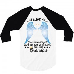 My Grandpa Is My Guardian Angel 3/4 Sleeve Shirt | Artistshot