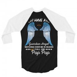 My Pop Pop Is My Guardian Angel 3/4 Sleeve Shirt | Artistshot