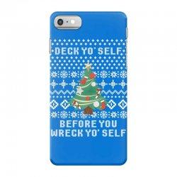 deck yo self before you wreck yo self iPhone 7 Case | Artistshot