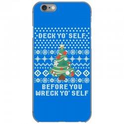 deck yo self before you wreck yo self iPhone 6/6s Case | Artistshot