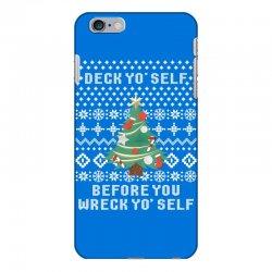deck yo self before you wreck yo self iPhone 6 Plus/6s Plus Case | Artistshot