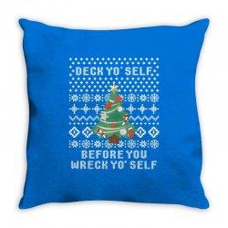 deck yo self before you wreck yo self Throw Pillow | Artistshot