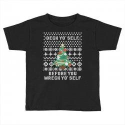 deck yo self before you wreck yo self Toddler T-shirt | Artistshot