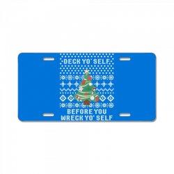 deck yo self before you wreck yo self License Plate | Artistshot