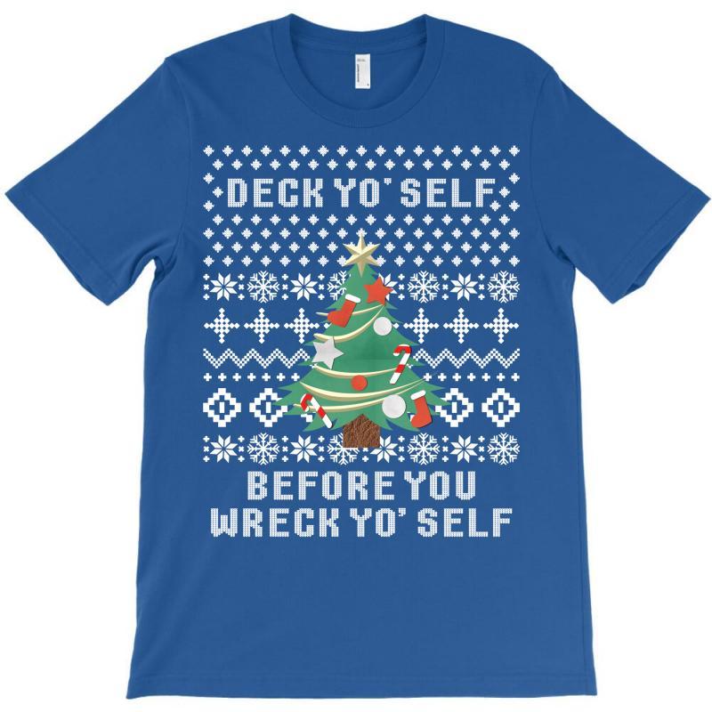 Deck Yo Self Before You Wreck Yo Self T-shirt | Artistshot