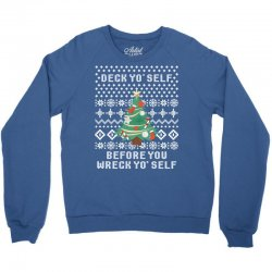 deck yo self before you wreck yo self Crewneck Sweatshirt | Artistshot