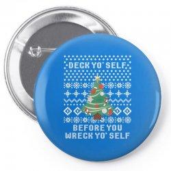 deck yo self before you wreck yo self Pin-back button | Artistshot
