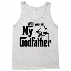 will you be my godfather Tank Top | Artistshot