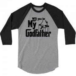 will you be my godfather 3/4 Sleeve Shirt | Artistshot