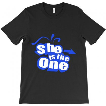 She Is The One T-shirt Designed By Hntllc