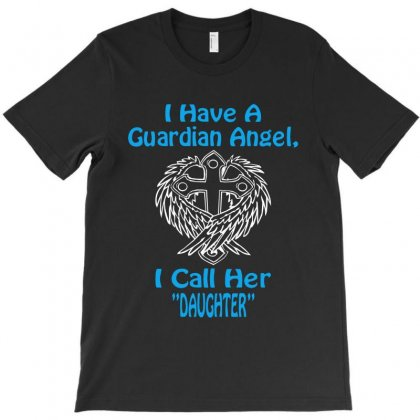 Guardian Angel Daughter T-shirt Designed By Hntllc