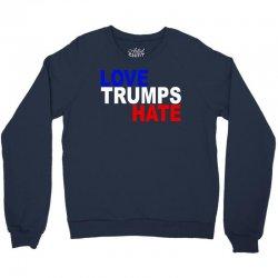 love trumps hate vote for hillary Crewneck Sweatshirt | Artistshot